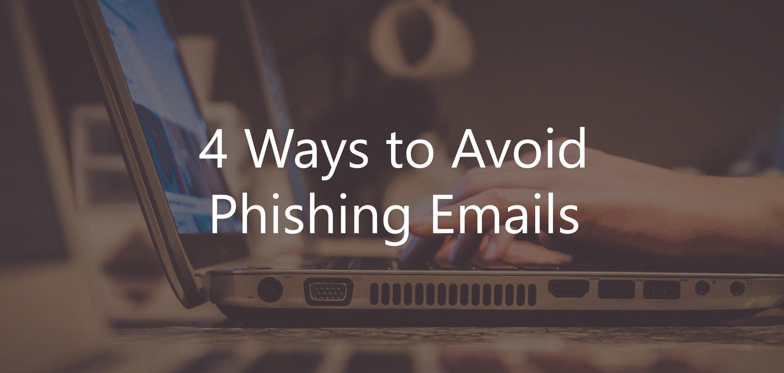 4 ways to avoid phishing emails