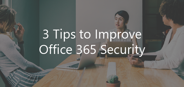 Improve Office 365 Security